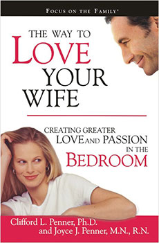 The Way To Love Your Wife – Creating greater love and passion in the bedroom