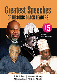 Greatest Speeches  Of Historic Black Leaders,  Volume 5